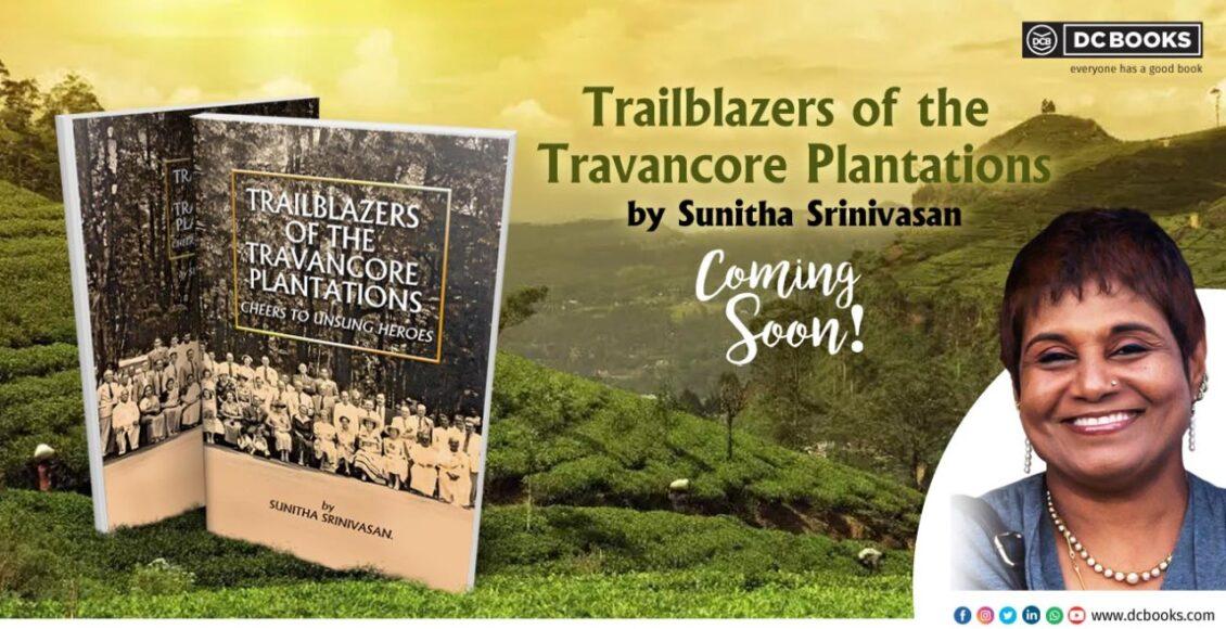 Trailblazers of the Travancore Plantations
